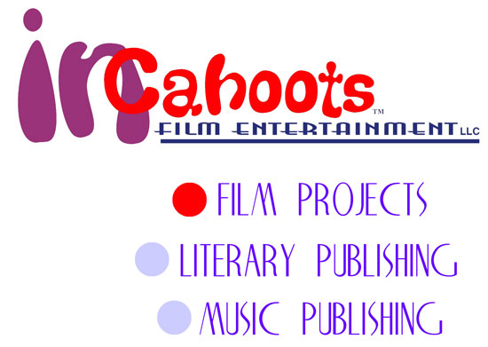 InCahoots Film Entertainment LLC is a multi-media company that specializes in film production, literary publishing and music publishing.